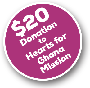 Donation to Hearts for Ghana Mission