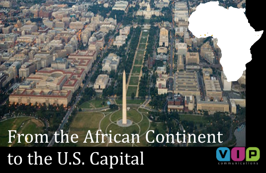 From Africa to the US Capital: VIP Communications