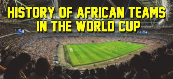 World Cup History of African Teams Part 3